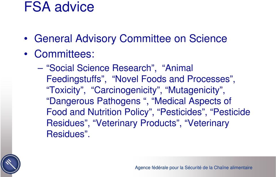 Carcinogenicity, Mutagenicity, Dangerous Pathogens, Medical Aspects of Food