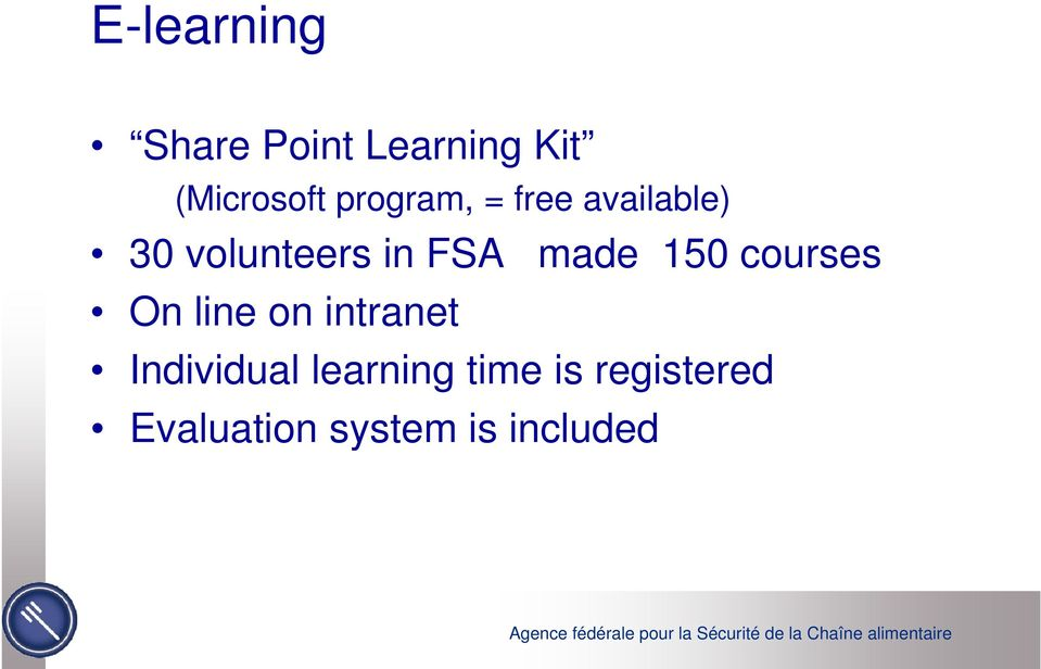 made 150 courses On line on intranet Individual