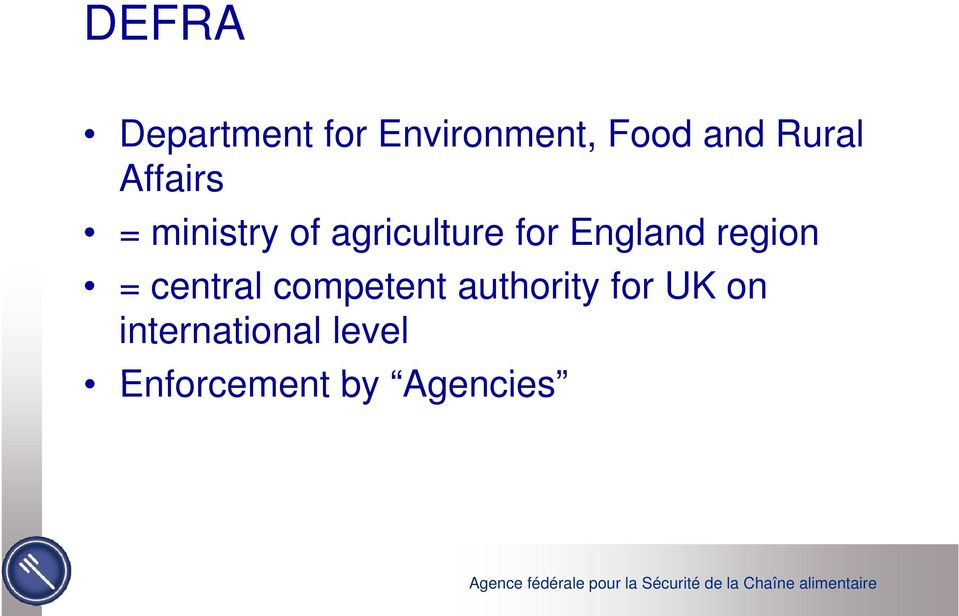 England region = central competent authority