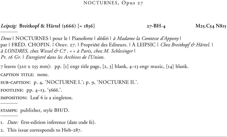 7 leaves (320 x 255 mm): pp. [1] engr title page, [2, 3] blank, 4 13 engr music, [14] blank. caption title: none. sub-caption: p. 4, NOCTURNE I. ; p. 9, NOCTURNE II.