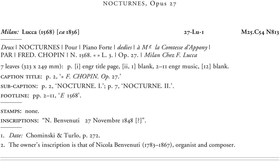 CHOPIN. Op. 27. sub-caption: p. 2, NOCTURNE. I. ; p. 7, NOCTURNE. II.. footline: pp. 2 11, E 1568. stamps: none. inscriptions: N.