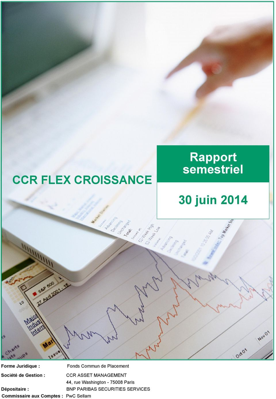 Comptes : Fonds Commun de Placement CCR ASSET MANAGEMENT 44,