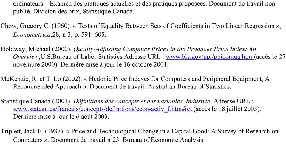 Quality-Adjusting Computer Prices in the Producer Price Index: An Overview,U.S.Bureau of Labor Statistics.Adresse URL : www.bls.gov/ppi/ppicomqa.htm (accès le 27 novembre 2000).