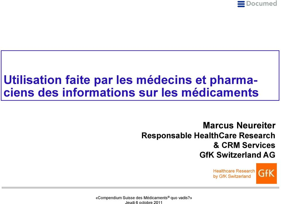 Responsable HealthCare Research & CRM Services GfK