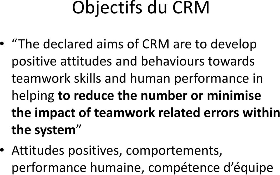 reduce the number or minimise the impact of teamwork related errors within the