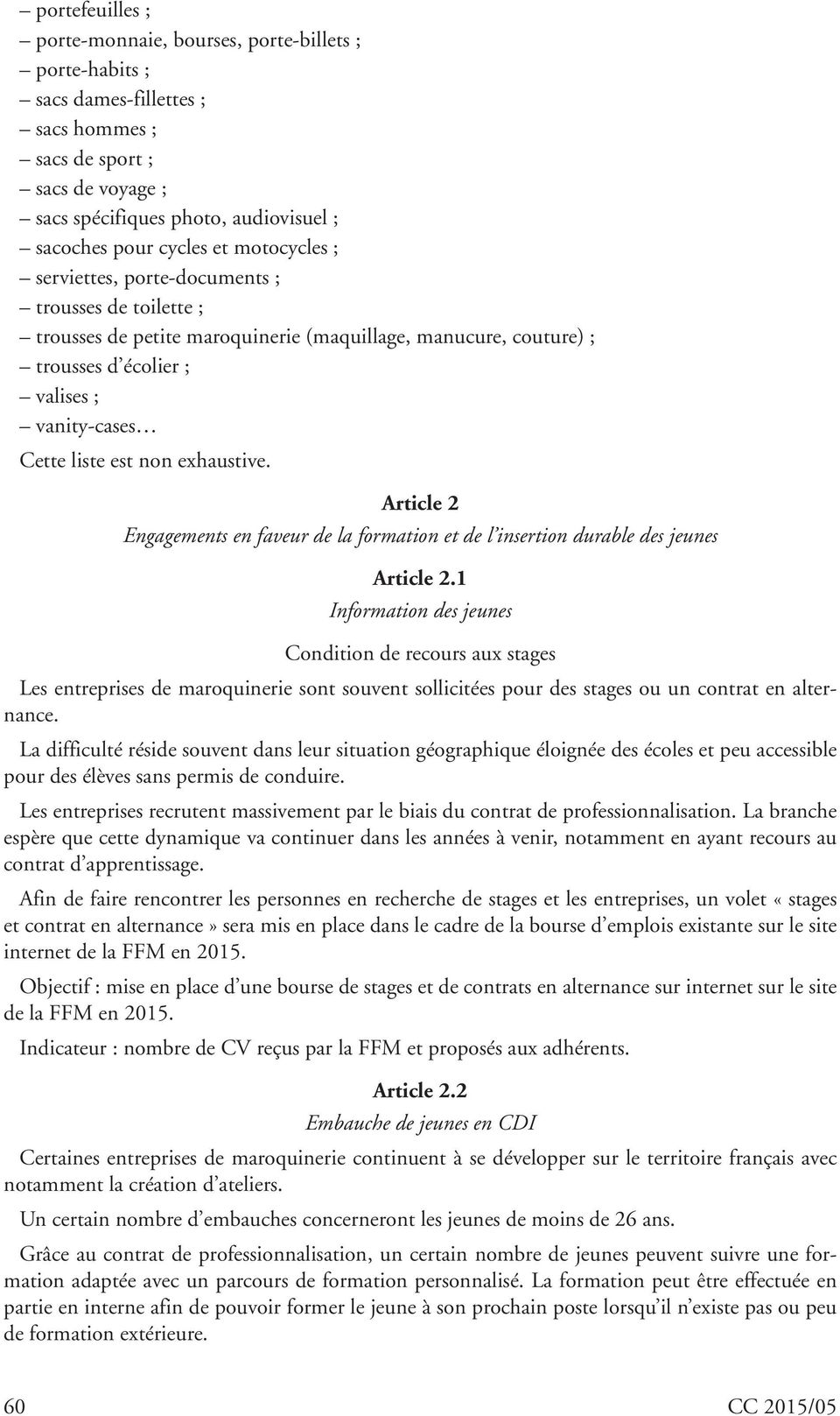 exhaustive. Article 2 Engagements en faveur de la formation et de l insertion durable des jeunes Article 2.