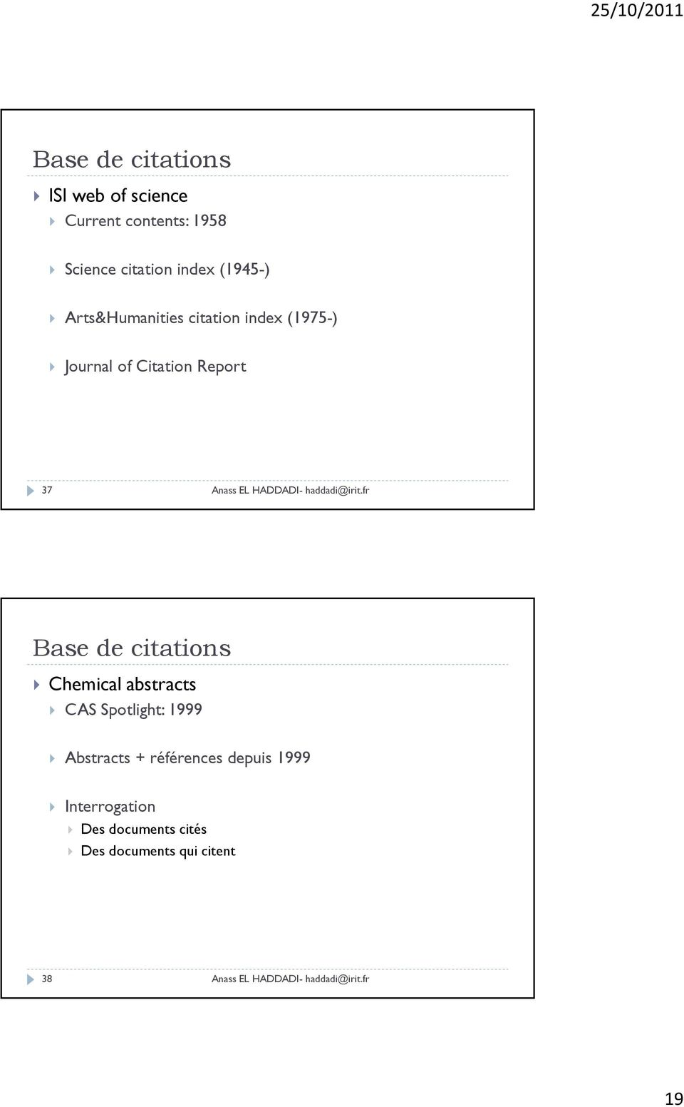 Report 37 Base de citations Chemical abstracts CAS Spotlight: 1999 Abstracts +