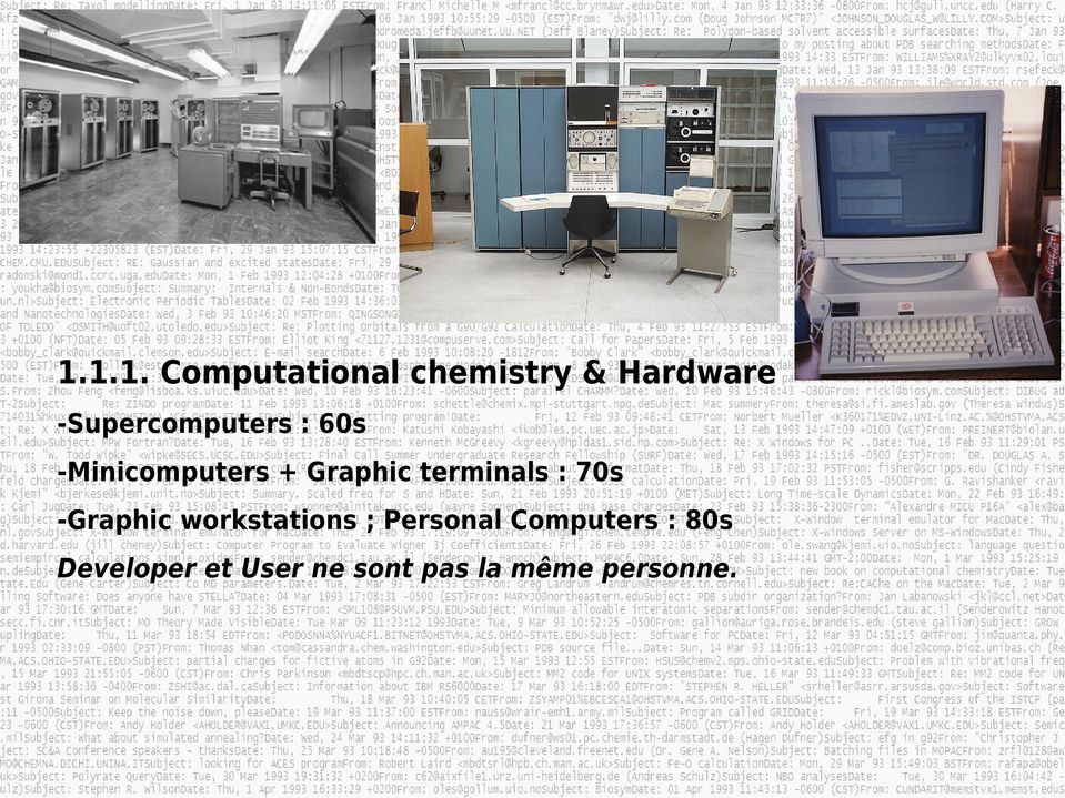 terminals : 70s -Graphic workstations ; Personal