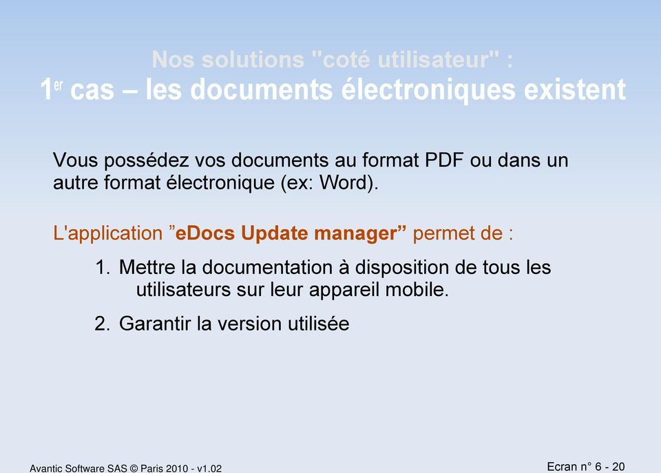 L'application edocs Update manager permet de : 1.
