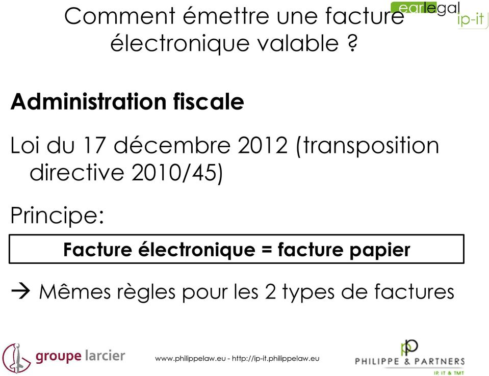 (transposition directive 2010/45) Principe: Facture