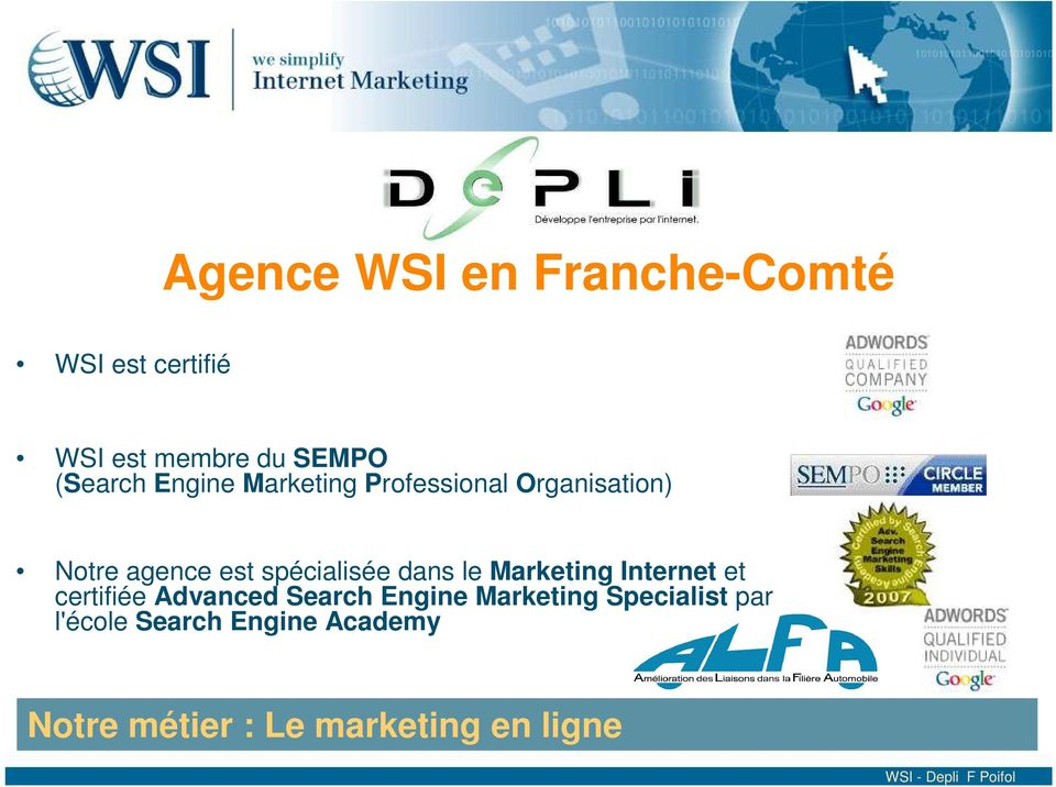 spécialisée dans le Marketing Internet et certifiée Advanced Search Engine