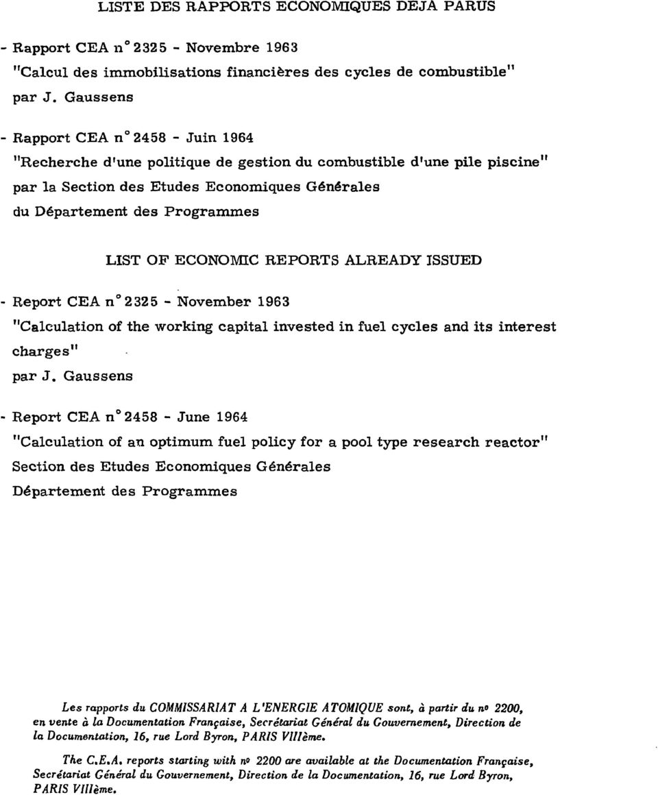 "ECONOMIC REPORTS ALREADY ISSUED Report CEA n 2325 - November 1963 ""Calculation of the working capital invested in fuel cycles and its interest charges"" par J."