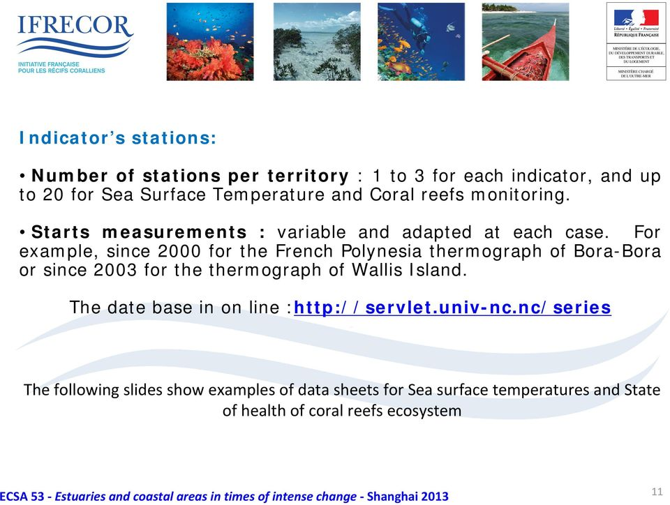 For example, since 2000 for the French Polynesia thermograph of Bora-Bora or since 2003 for the thermograph of Wallis Island.