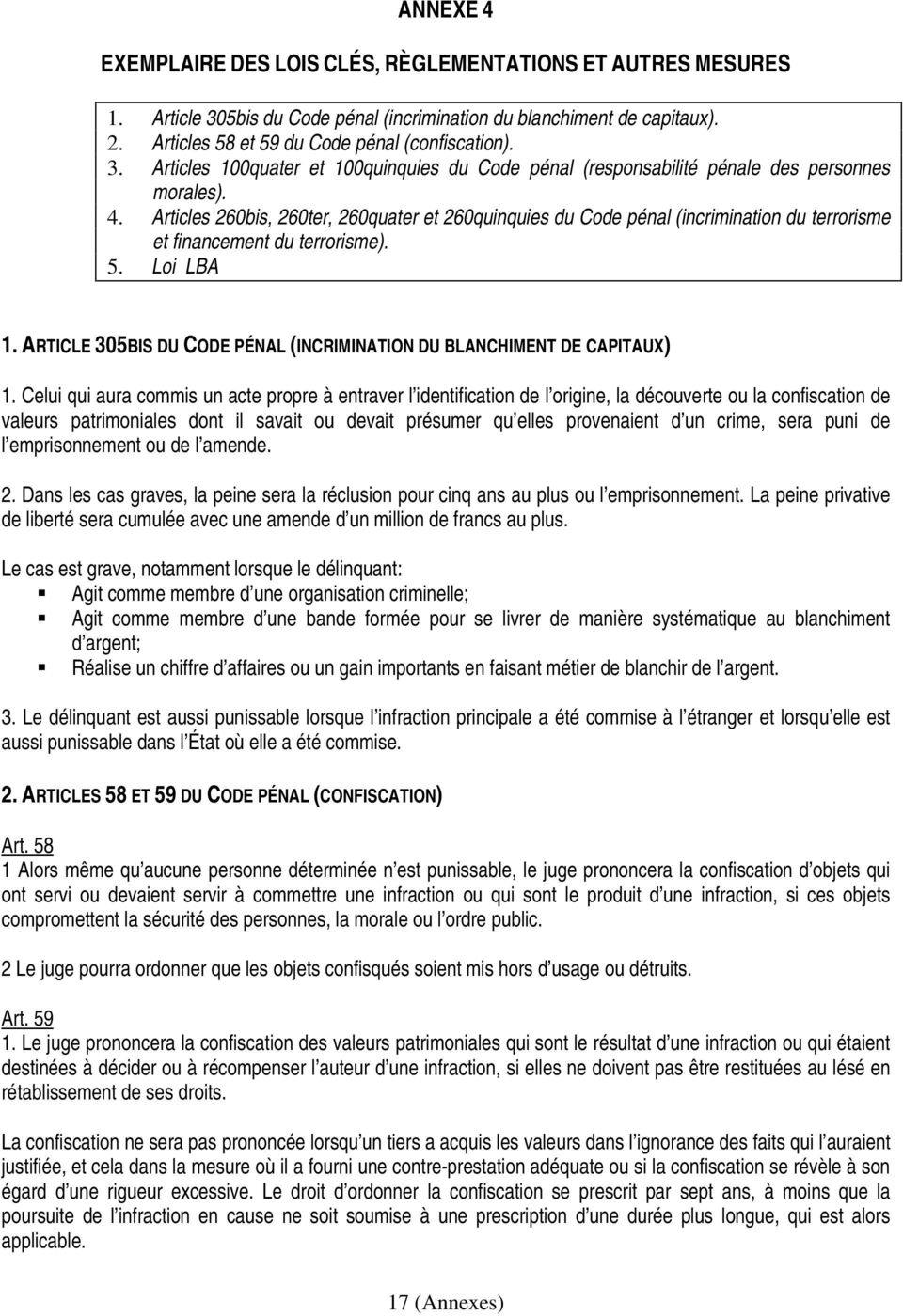 ARTICLE 305BIS DU CODE PÉNAL (INCRIMINATION DU BLANCHIMENT DE CAPITAUX) 1.