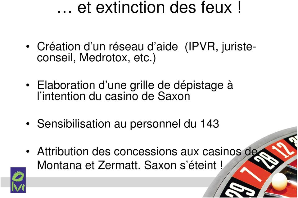 ) Elaboration d une grille de dépistage à l intention du casino de