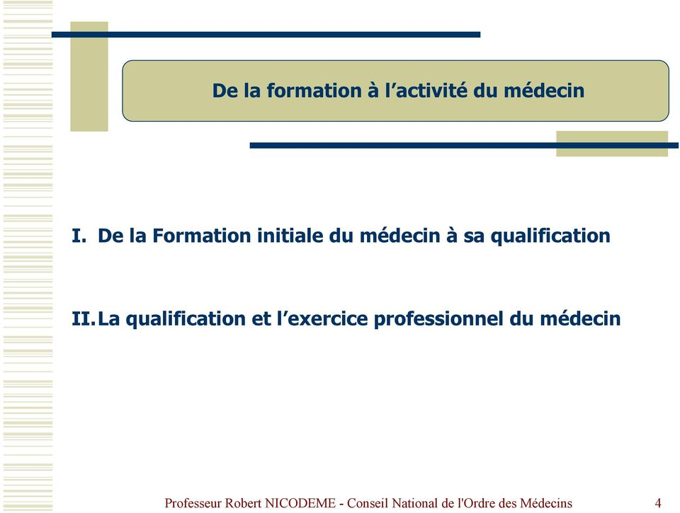 à sa qualification II.