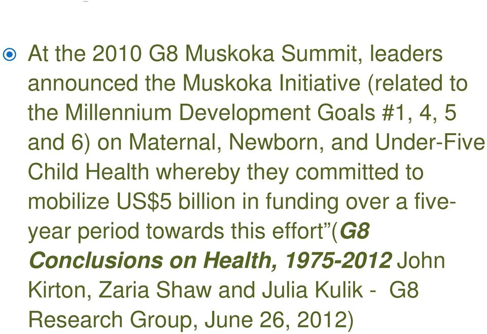 committed to mobilize US$5 billion in funding over a fiveyear period towards this effort (G8