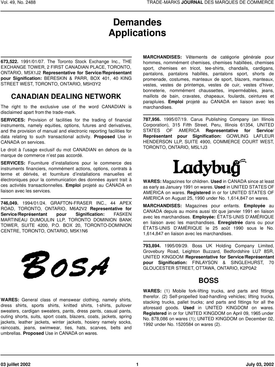 M5H3Y2 CANADIAN DEALING NETWORK The right to the exclusive use of the word CANADIAN is disclaimed apart from the trade-mark.