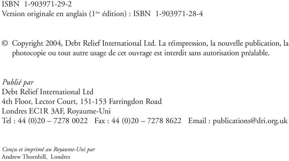 Publié par Debt Relief International Ltd 4th Floor, Lector Court, 151-153 Farringdon Road Londres EC1R 3AF, Royaume-Uni Tel : 44