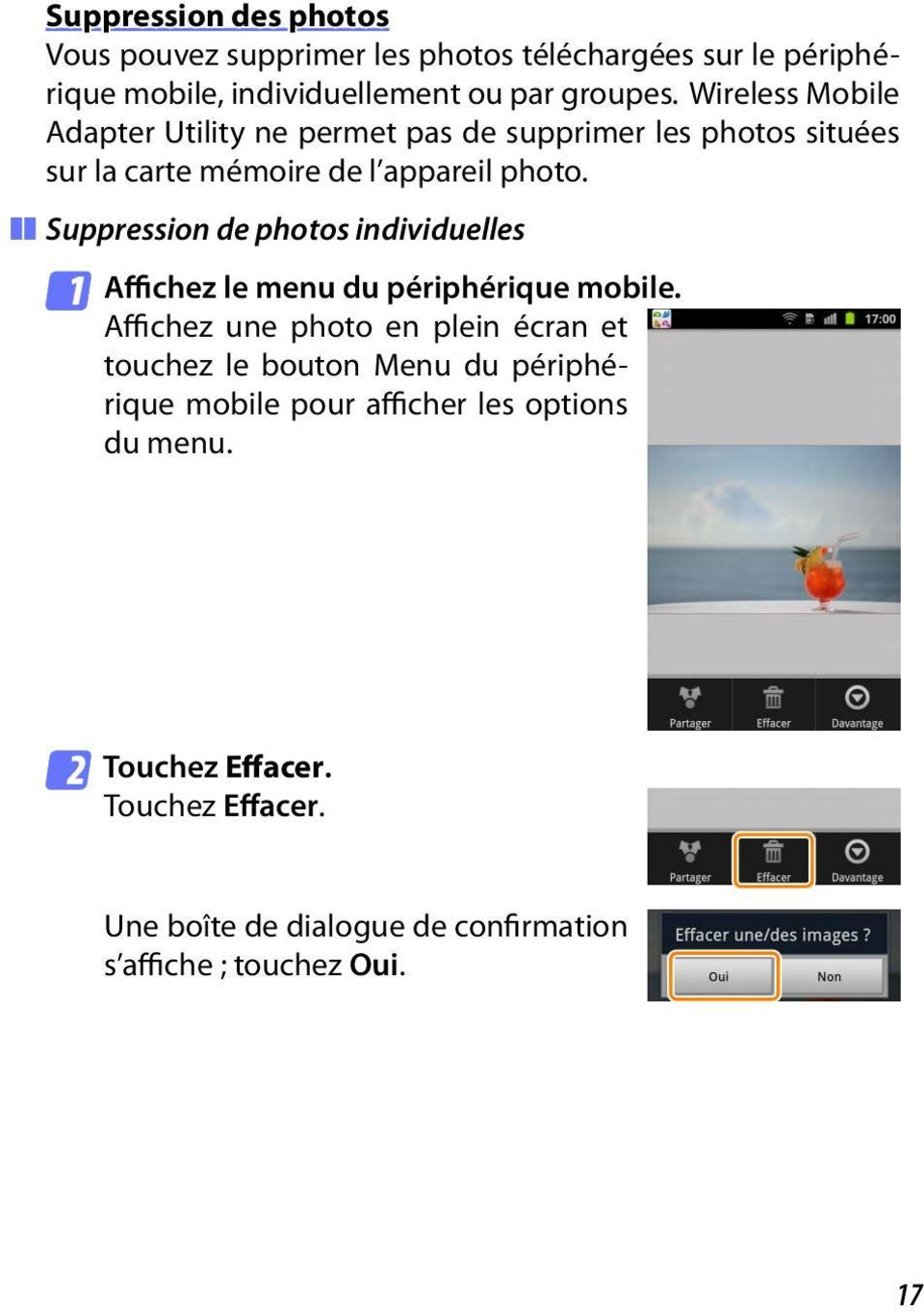Suppression de photos individuelles 1 Affichez le menu du périphérique mobile.