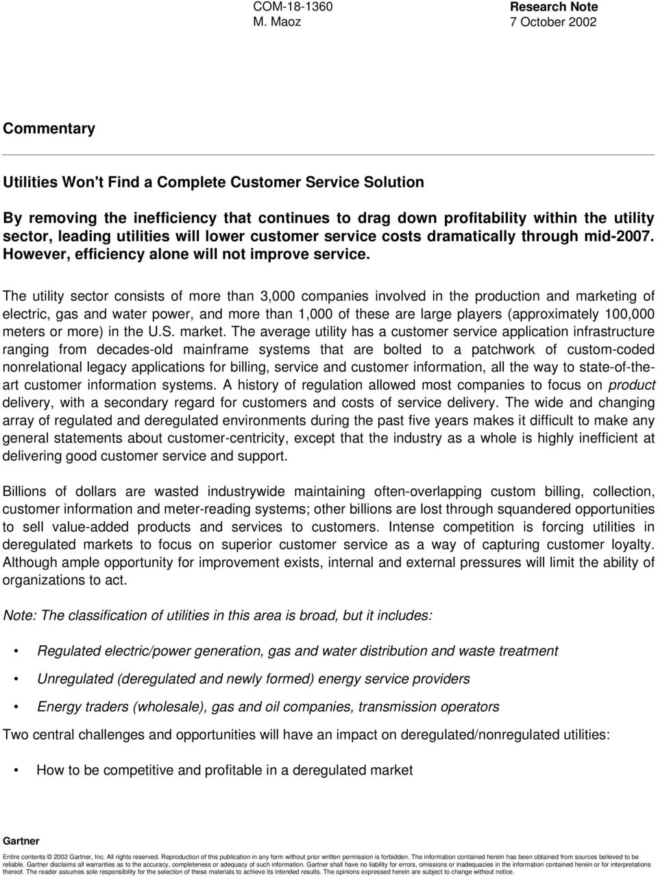 sector, leading utilities will lower customer service costs dramatically through mid-2007. However, efficiency alone will not improve service.