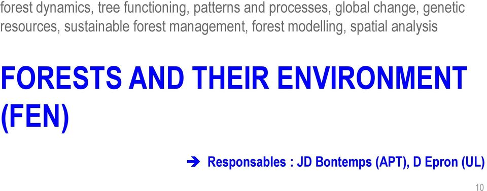 management, forest modelling, spatial analysis FORESTS AND