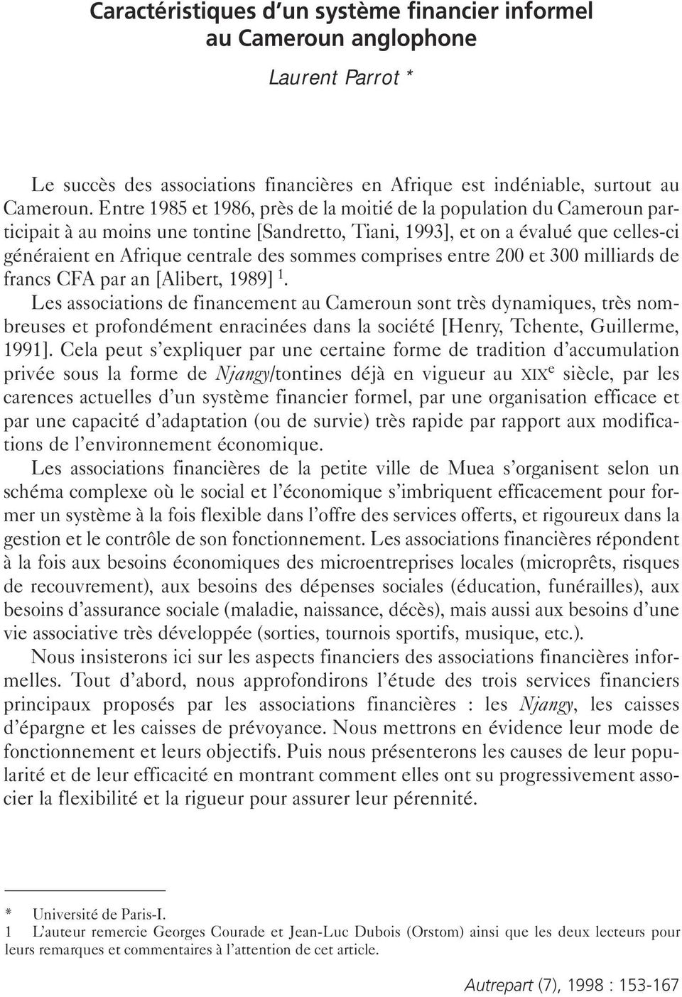 comprises entre 200 et 300 milliards de francs CFA par an [Alibert, 1989] 1.