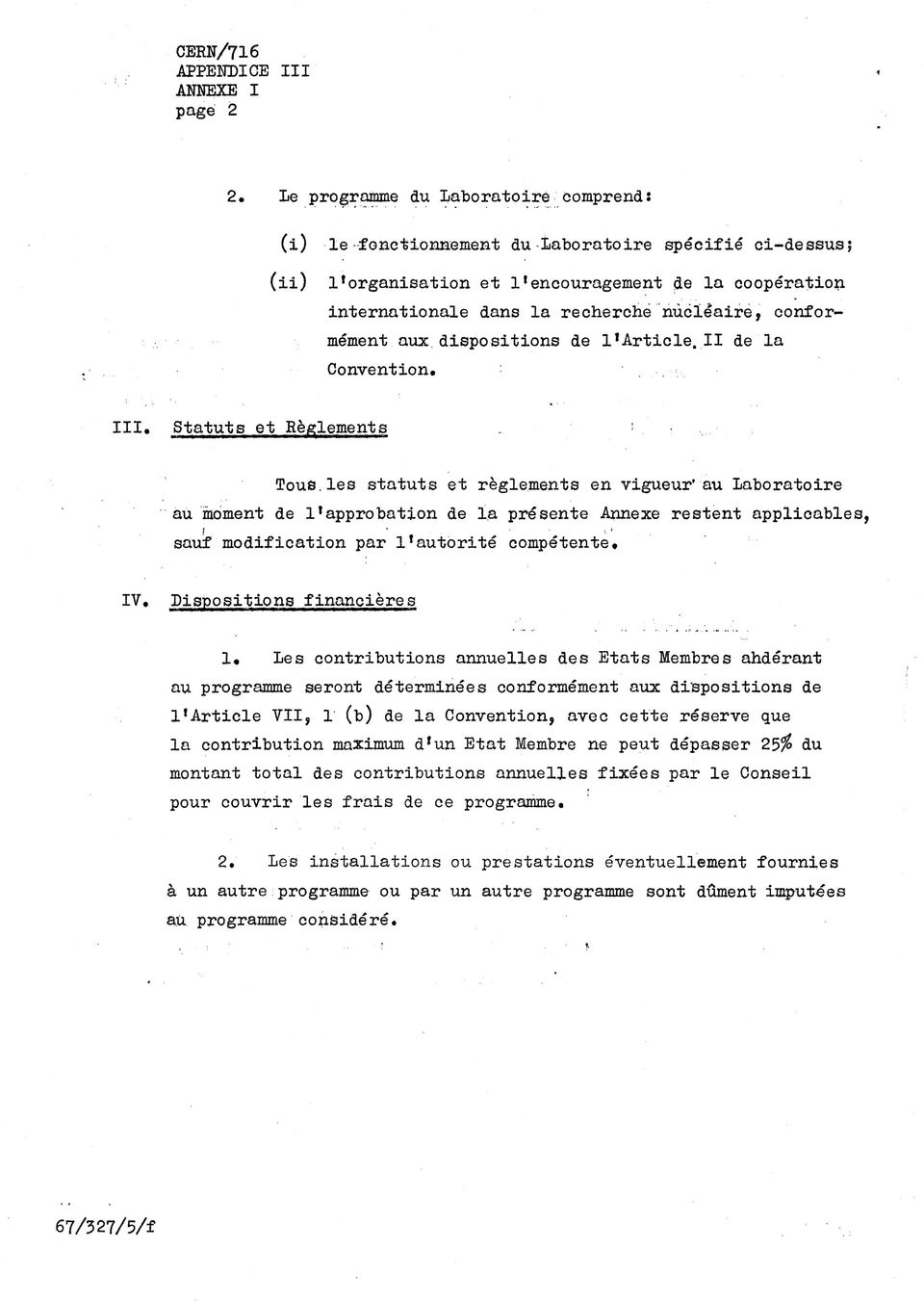 confor mément aux dispositions de l'article,ii de Ia Convention. III.