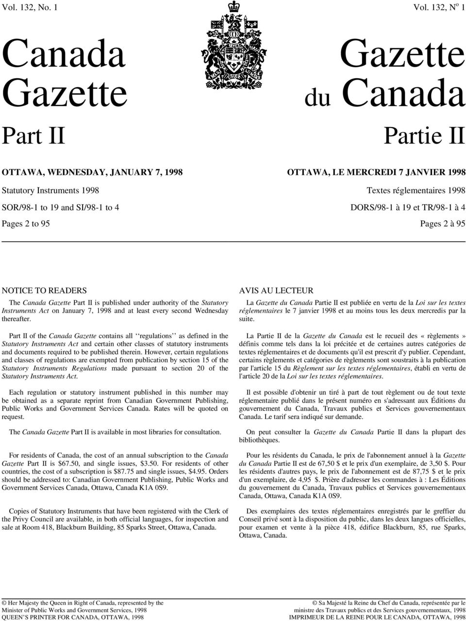 19 and SI/98-1 to 4 DORS/98-1 à 19 et TR/98-1 à 4 Pages 2 to 95 Pages 2 à 95 NOTICE TO READERS The Canada Gazette Part II is published under authority of the Statutory Instruments Act on January 7,