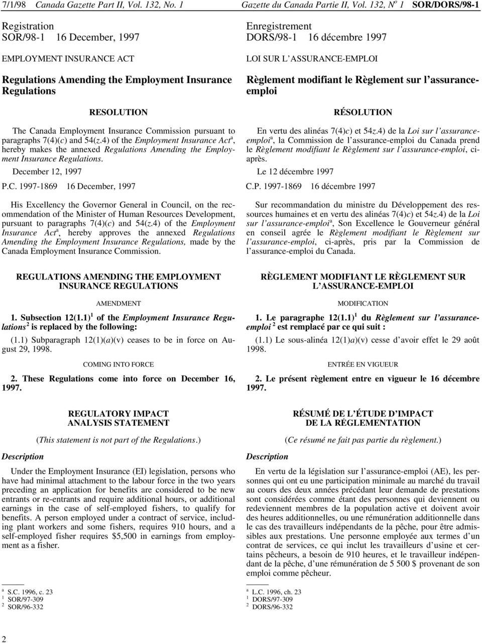 RESOLUTION LOI SUR L ASSURANCE-EMPLOI Règlement modifiant le Règlement sur l assuranceemploi RÉSOLUTION The Canada Employment Insurance Commission pursuant to paragraphs 7(4)(c) and 54(z.