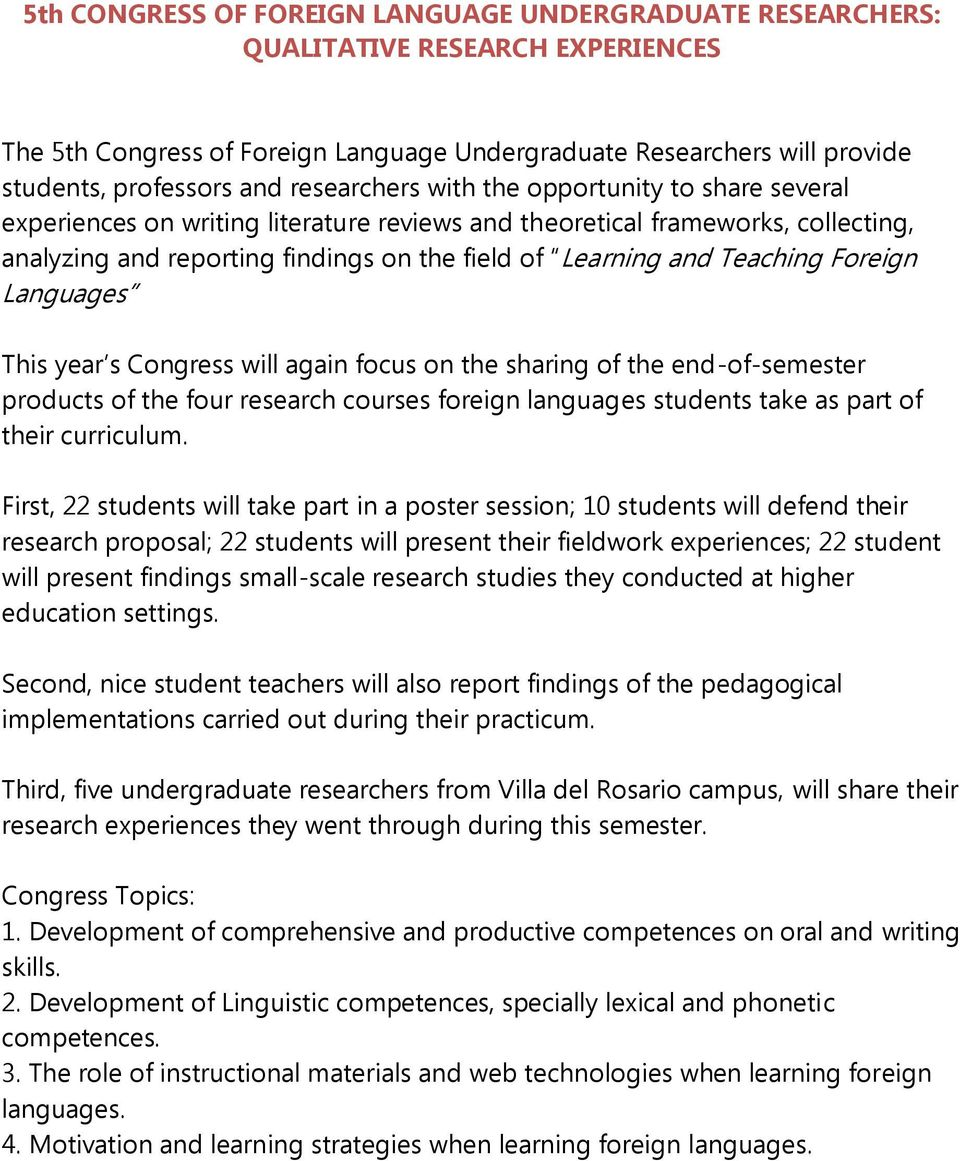 Teaching Foreign Languages This year s Congress will again focus on the sharing of the end-of-semester products of the four research courses foreign languages students take as part of their
