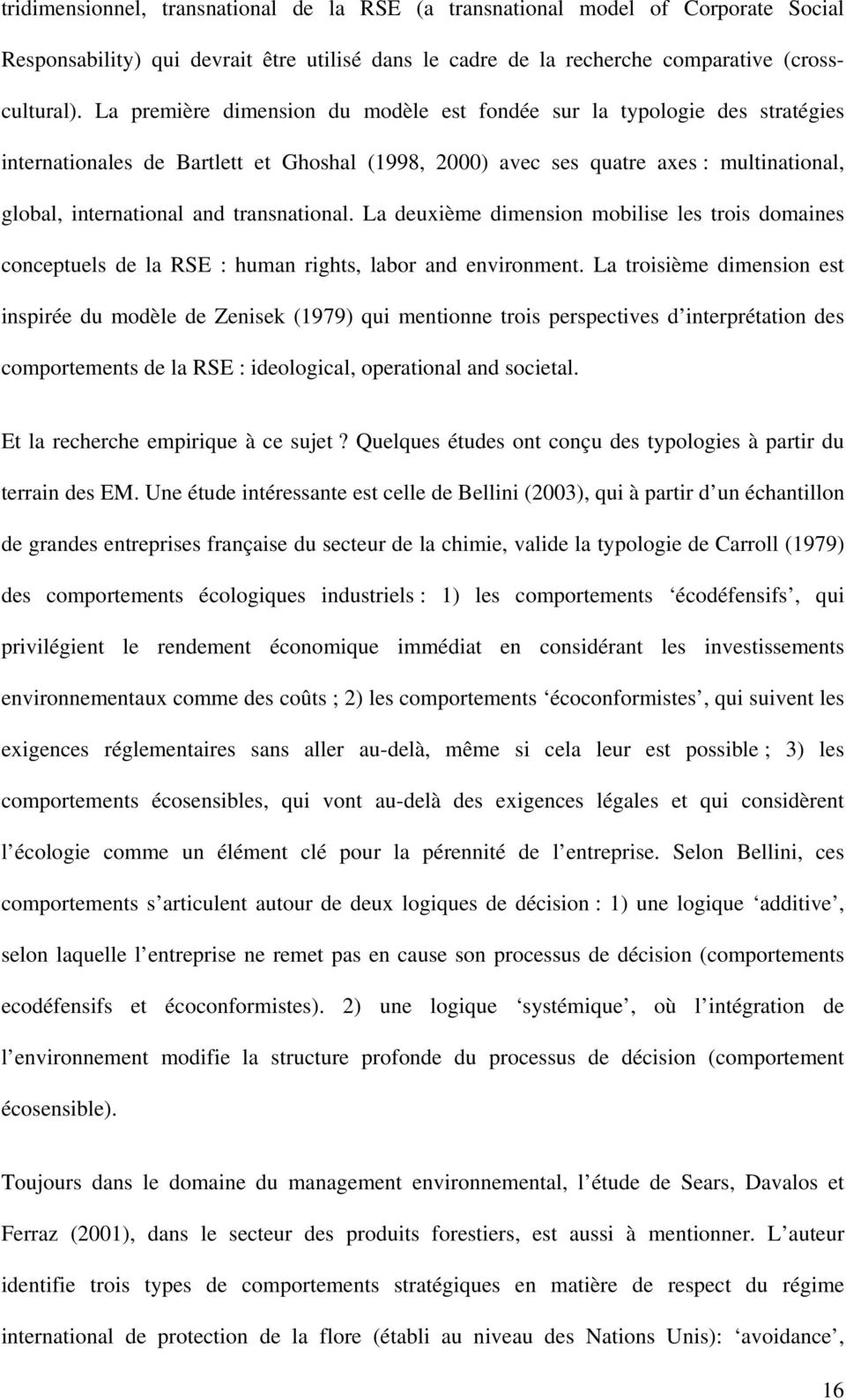 transnational. La deuxième dimension mobilise les trois domaines conceptuels de la RSE : human rights, labor and environment.