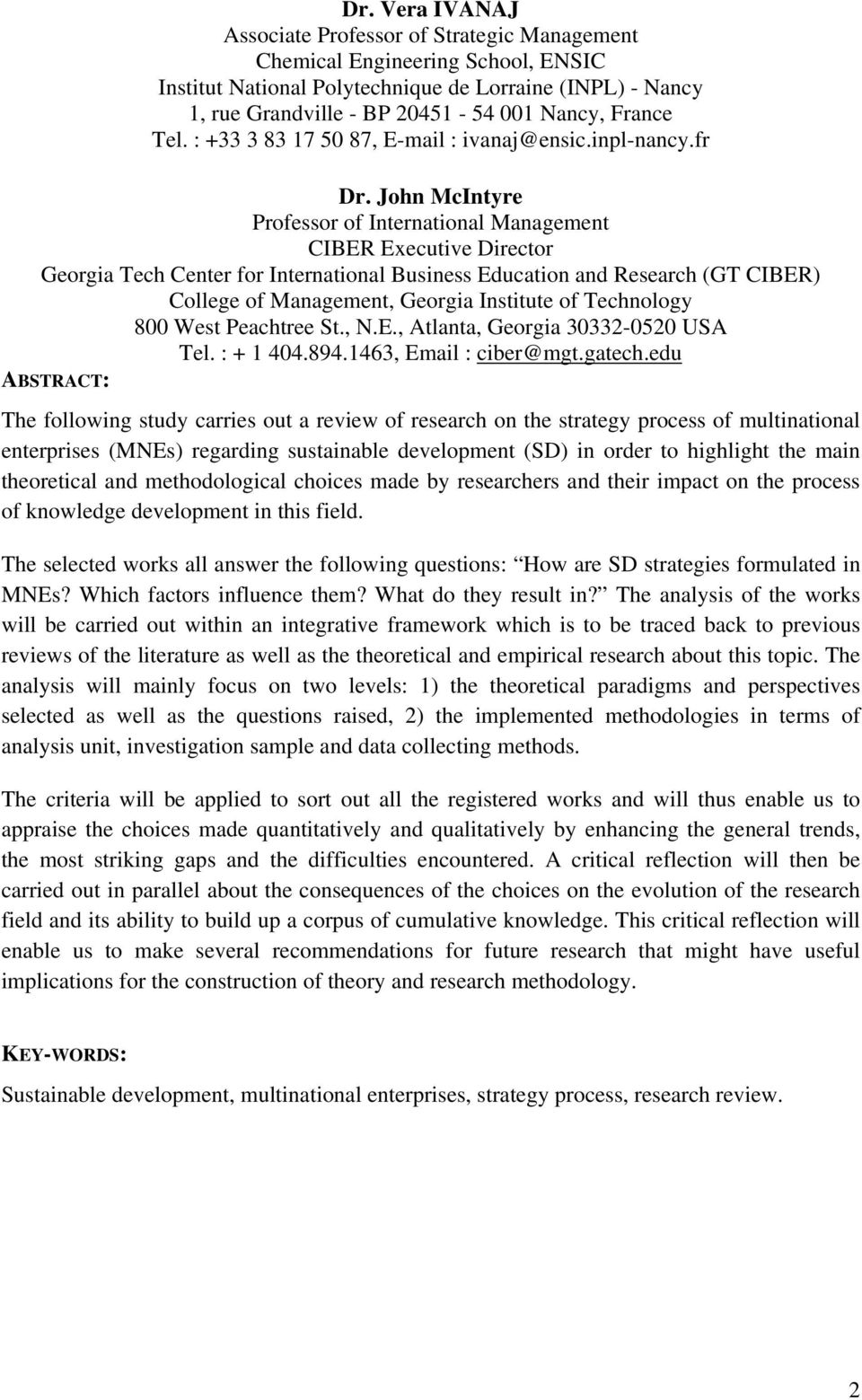 John McIntyre Professor of International Management CIBER Executive Director Georgia Tech Center for International Business Education and Research (GT CIBER) College of Management, Georgia Institute