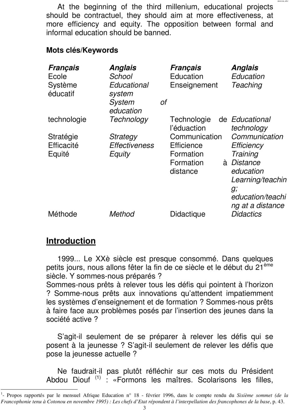 Mots clés/keywords Français Anglais Français Anglais Ecole School Education Education Système Educational Enseignement Teaching éducatif system System of education technologie Technology Technologie