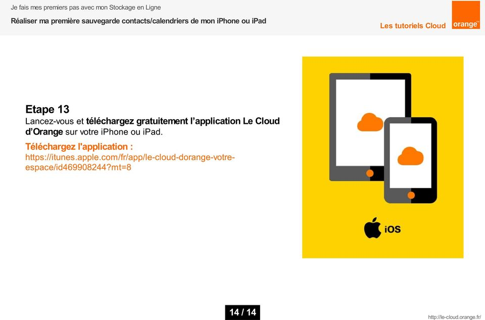 Téléchargez l'application : https://itunes.apple.