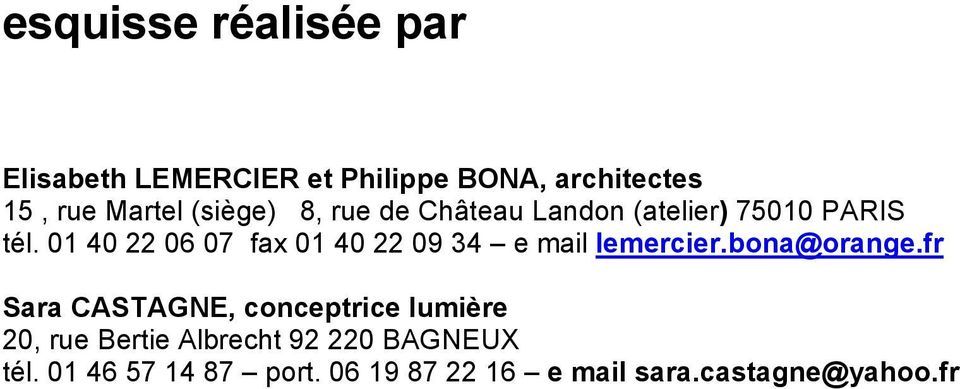 01 40 22 06 07 fax 01 40 22 09 34 e mail lemercier.bona@orange.