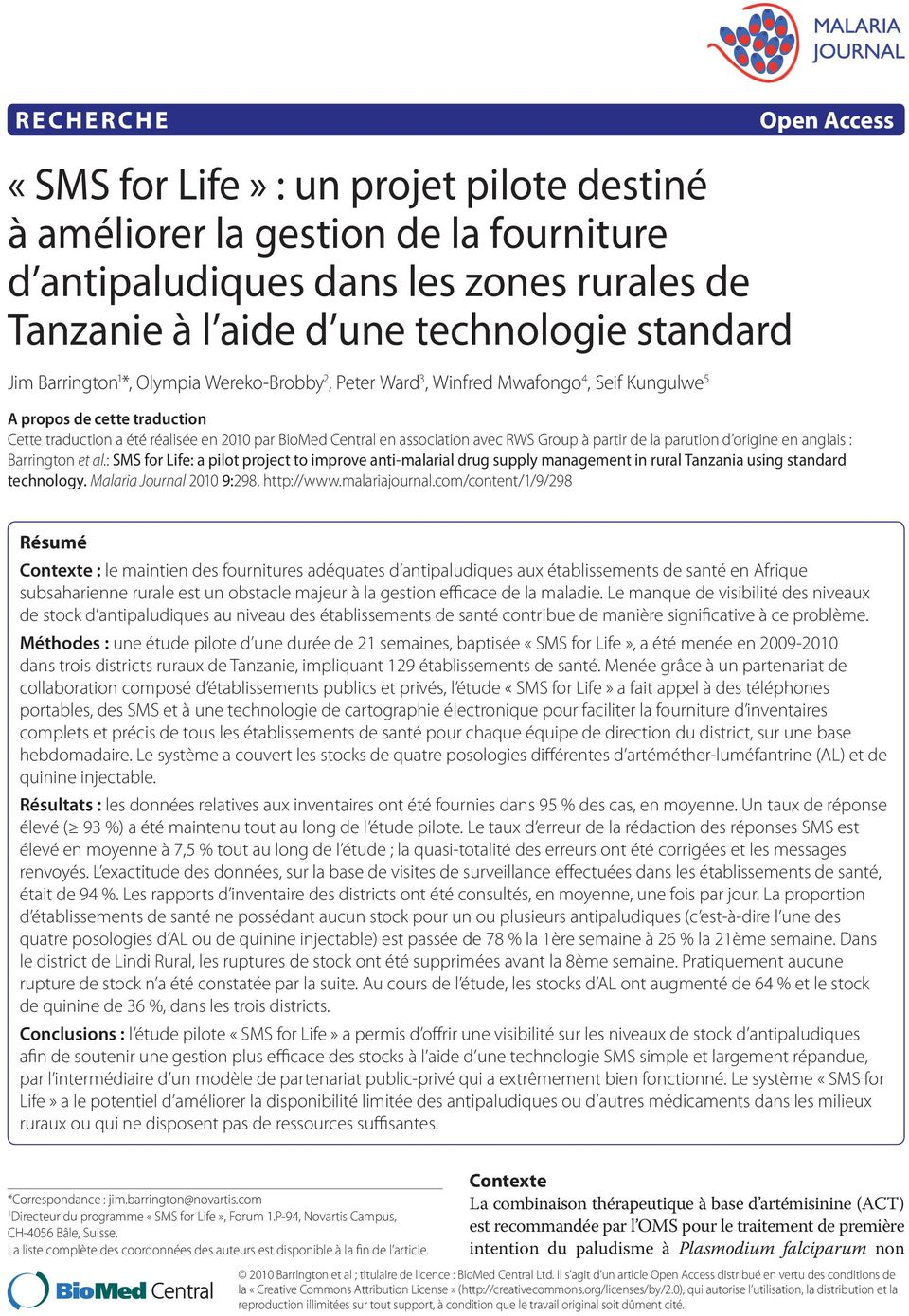 Group à partir de la parution d origine en anglais : Barrington et al.: SMS for Life: a pilot project to improve anti-malarial drug supply management in rural Tanzania using standard technology.