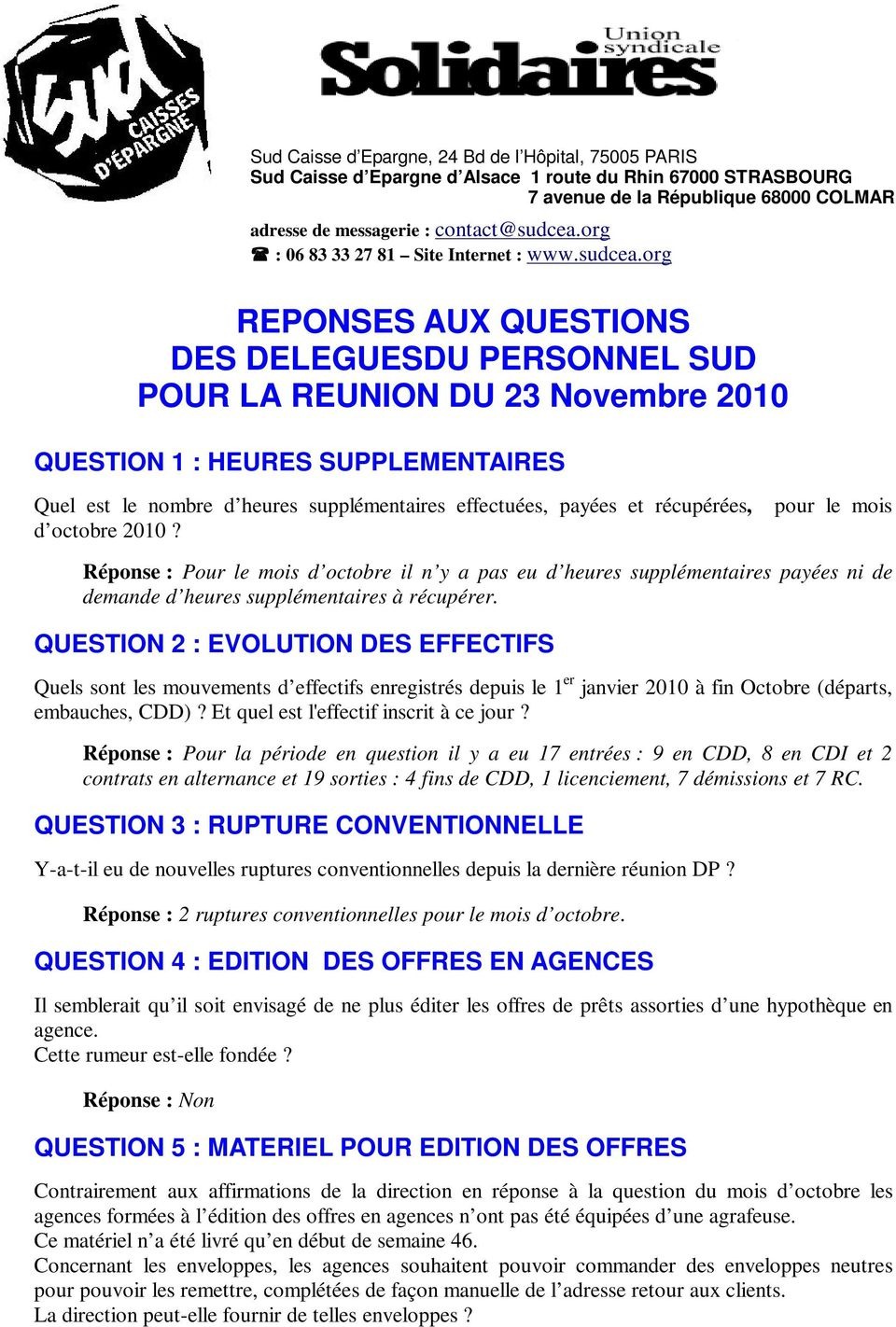 org REPONSES AUX QUESTIONS DES DELEGUESDU PERSONNEL SUD POUR LA REUNION DU 23 Novembre 2010 QUESTION 1 : HEURES SUPPLEMENTAIRES Quel est le nombre d heures supplémentaires effectuées, payées et
