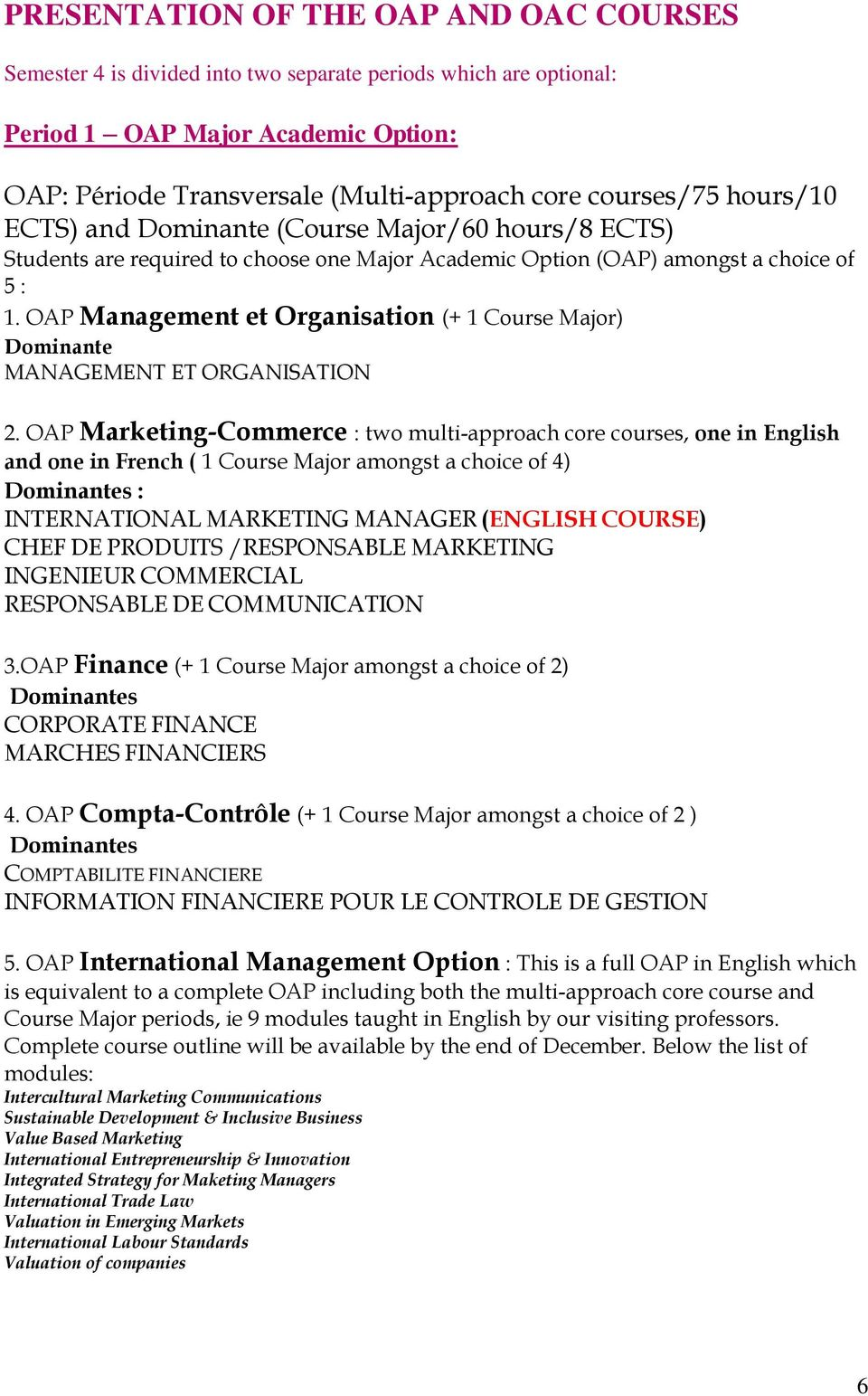 OAP Management et Organisation (+ 1 Course Major) Dominante MANAGEMENT ET ORGANISATION 2.