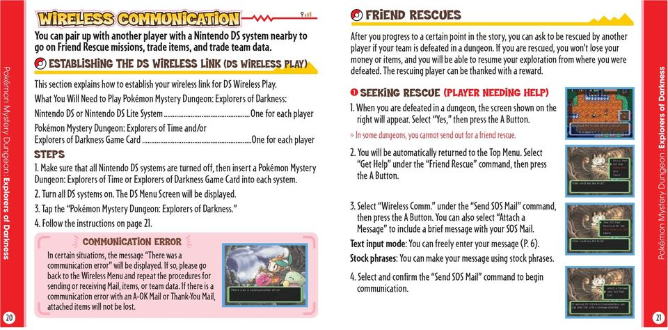 What You Will Need to Play Pokémon Mystery Dungeon: Explorers of Darkness: Nintendo DS or Nintendo DS Lite System.