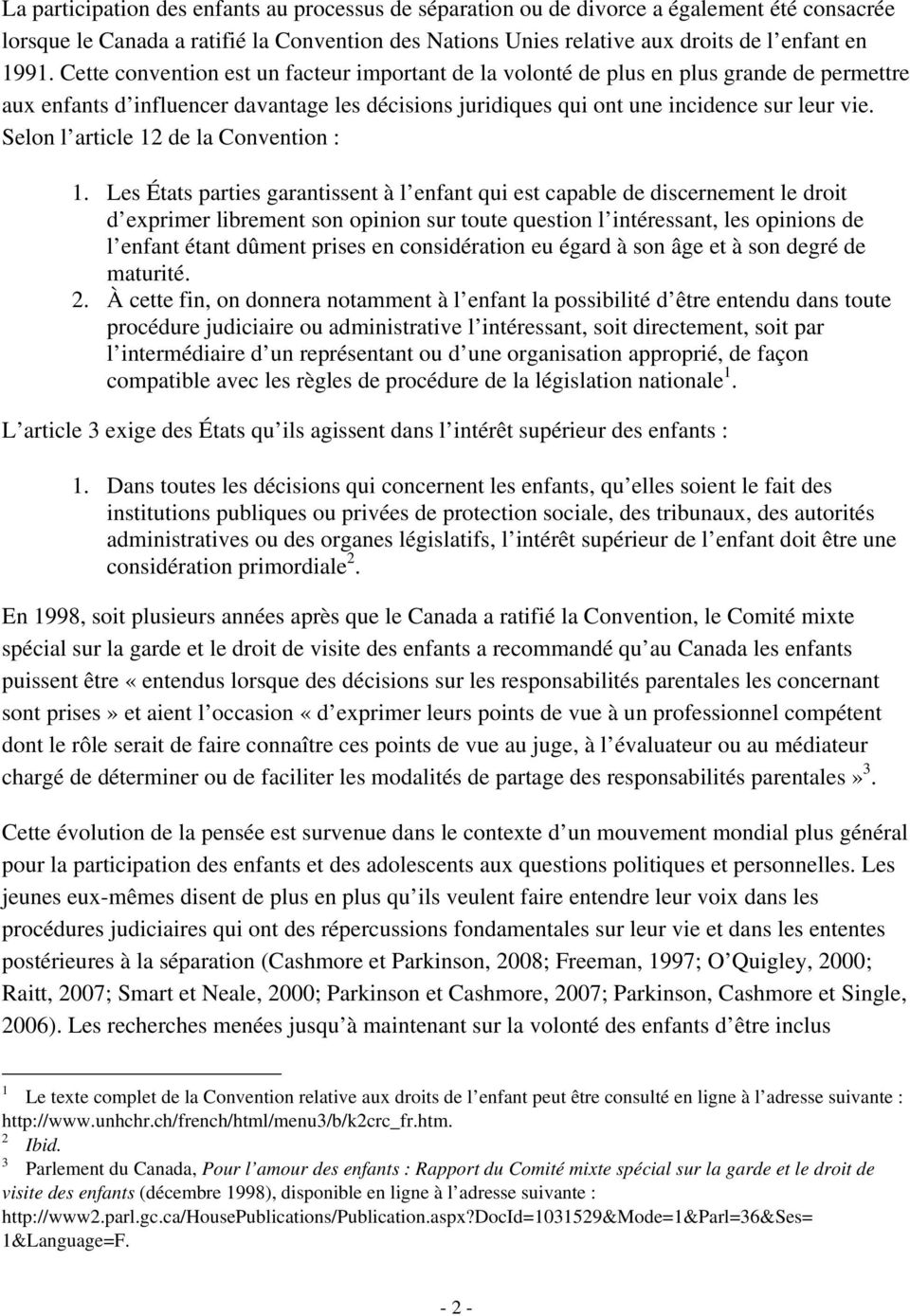 Selon l article 12 de la Convention : 1.