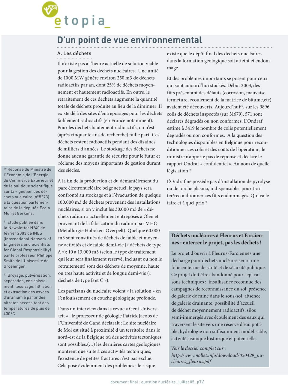 31 Etude publiée dans la Newsletter N 40 de février 2003 de INES (International Network of Engineers and Scientists for Global Responsibility) par le professeur Philippe Smith de l Université de
