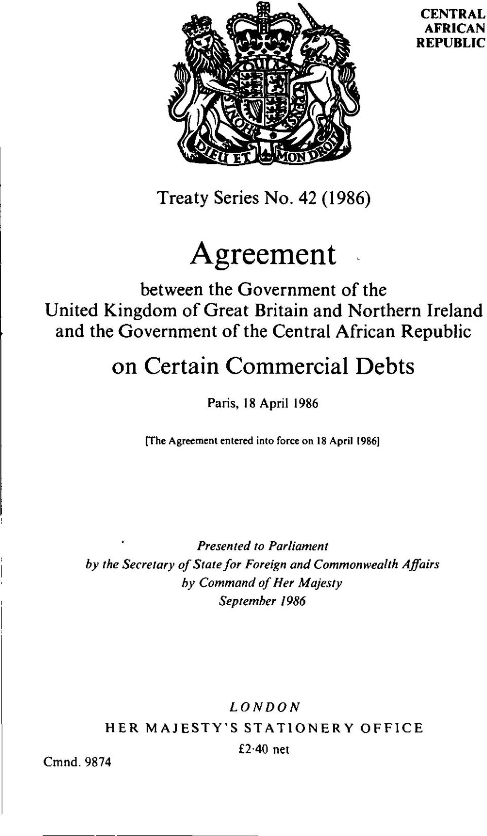 Government of the Central African Republic on Certain Commercial Debts Paris, 18 April 1986 (The Agreement entered into