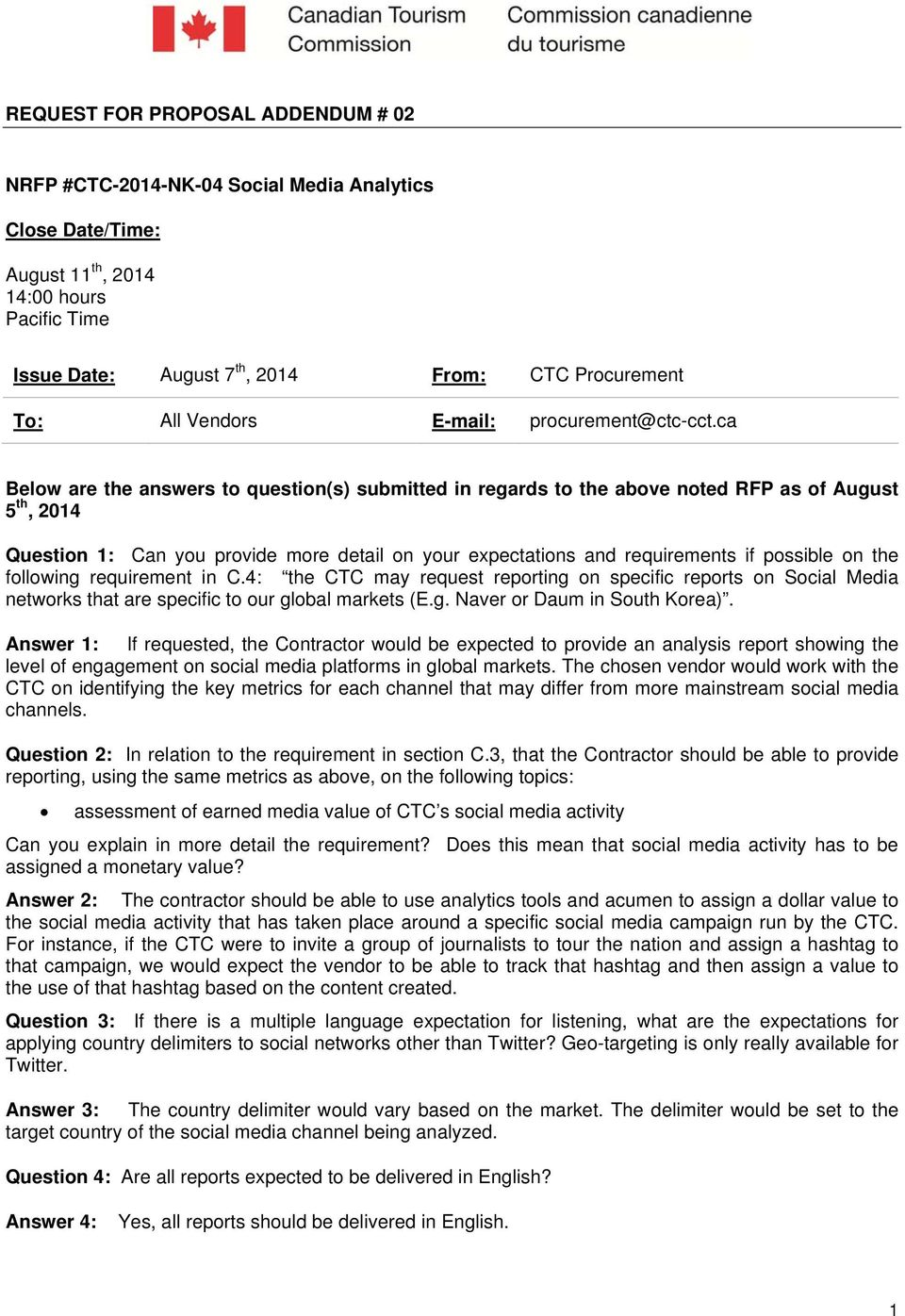 ca Below are the answers to question(s) submitted in regards to the above noted RFP as of August 5 th, 2014 Question 1: Can you provide more detail on your expectations and requirements if possible