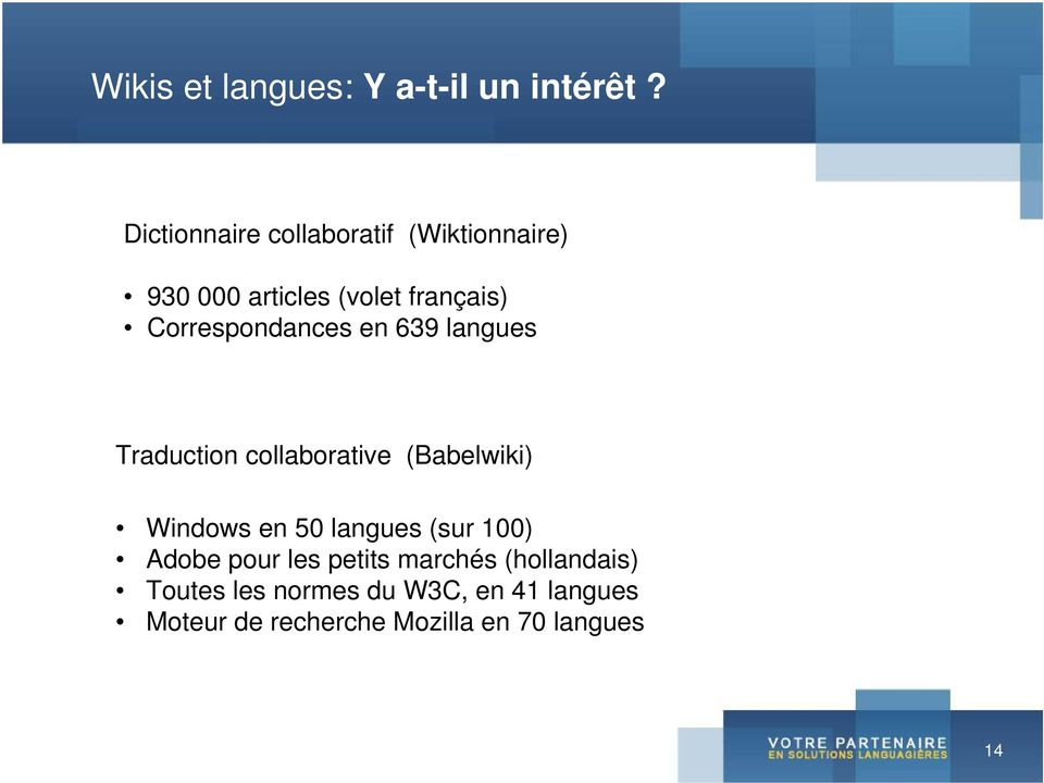 Correspondances en 639 langues Traduction collaborative (Babelwiki) Windows en 50