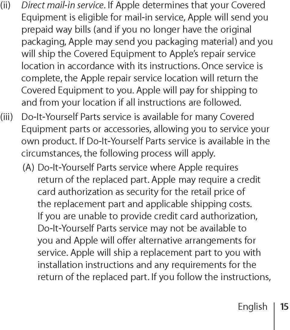 material) and you will ship the Covered Equipment to Apple s repair service location in accordance with its instructions.