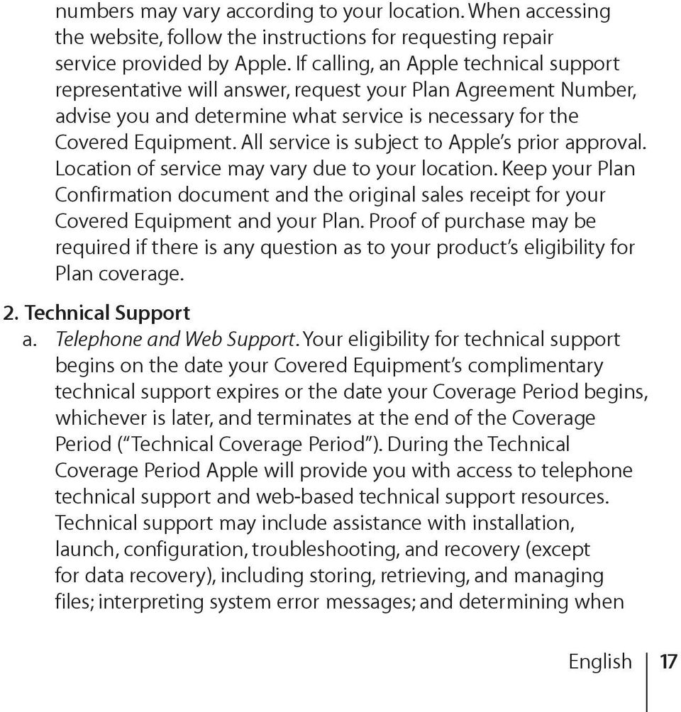 All service is subject to Apple s prior approval. Location of service may vary due to your location.