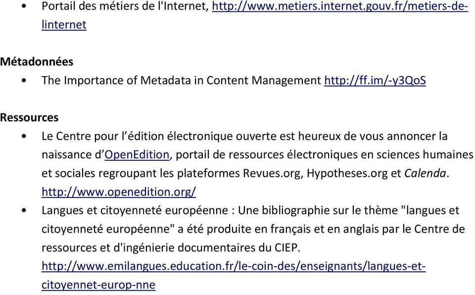 humaines et sociales regroupant les plateformes Revues.org, Hypotheses.org et Calenda. http://www.openedition.