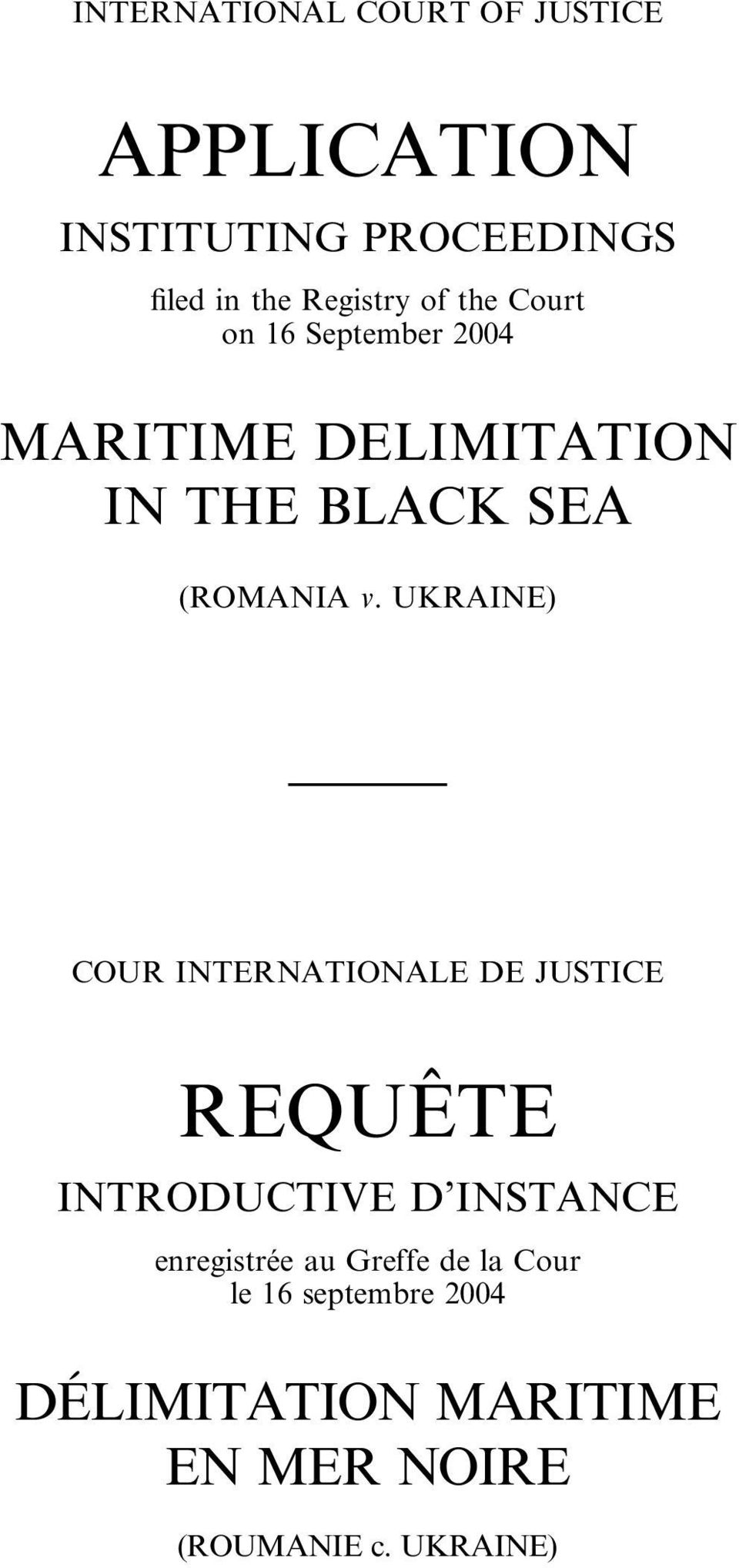 UKRAINE) COUR INTERNATIONALE DE JUSTICE REQUE TE INTRODUCTIVE D INSTANCE enregistrée au