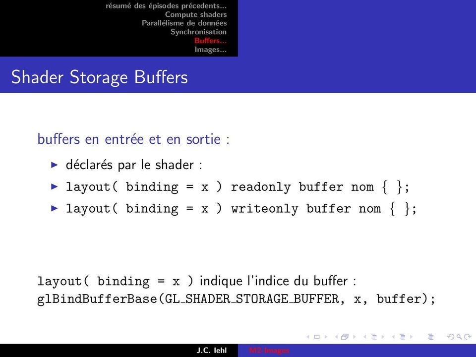 binding = x ) writeonly buffer nom { }; layout( binding = x ) indique